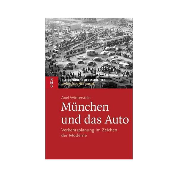 München und das Auto - Verkehrsplanung im Zeichen der Moderne