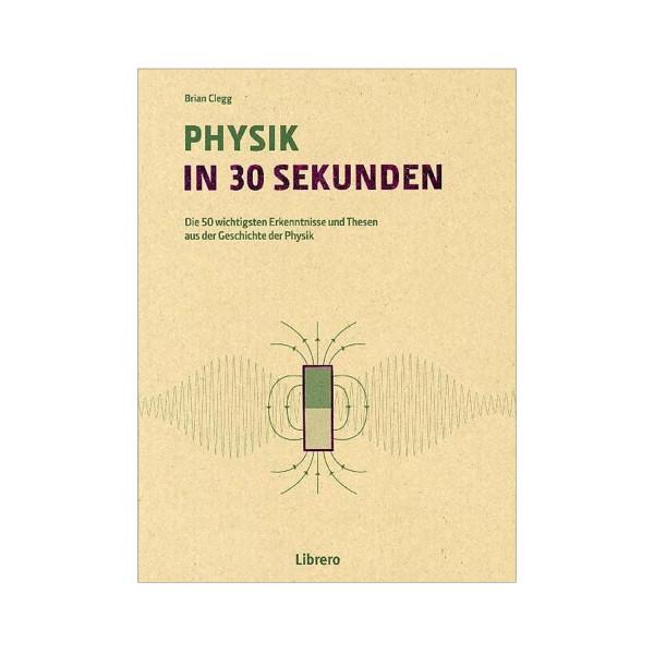 Physik in 30 Sekunden