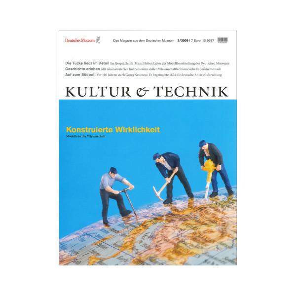 Kultur & Technik 2-2009 Konstruierte Wirklichkeit