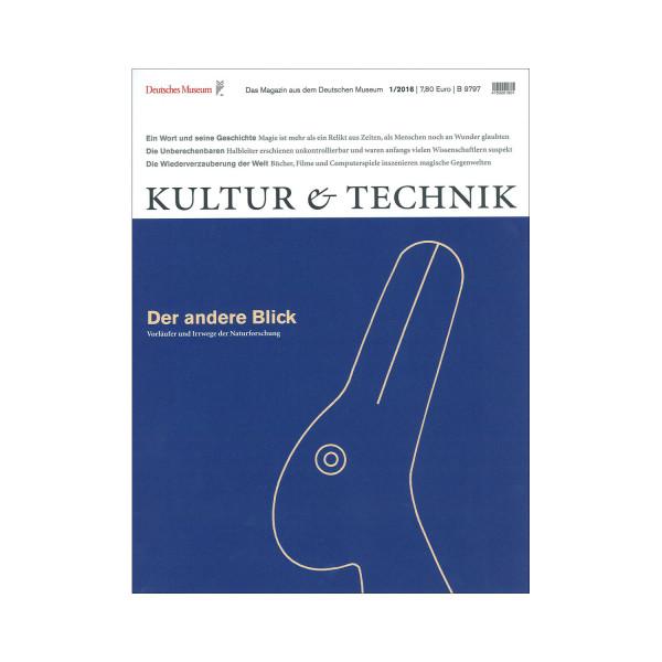 Kultur & Technik 01-2016 Der andere Blick