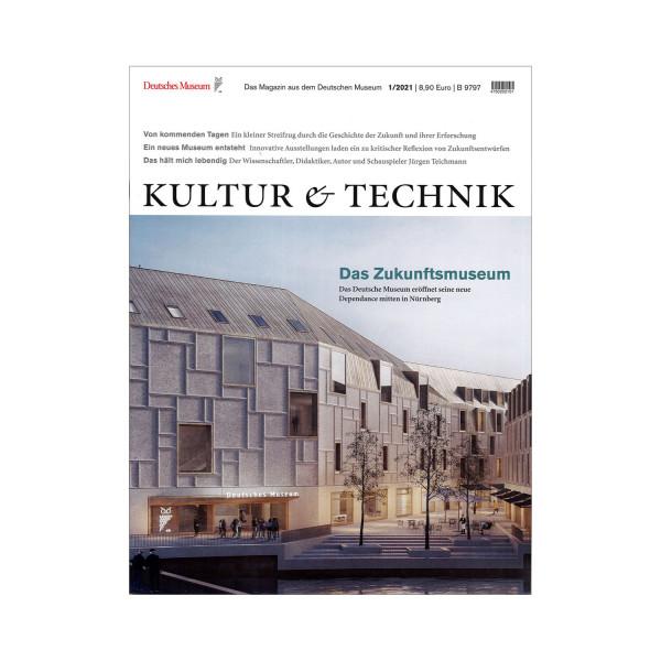 Kultur & Technik 01-2021 Das Zukunftsmuseum