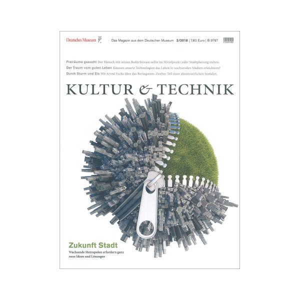 Kultur & Technik 02-2018 Zukunft Stadt