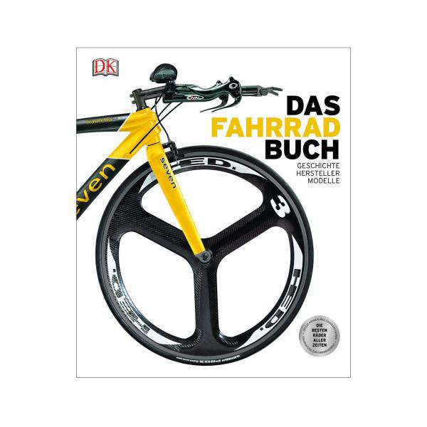 Das Fahrradbuch: Geschichte - Hersteller - Modelle