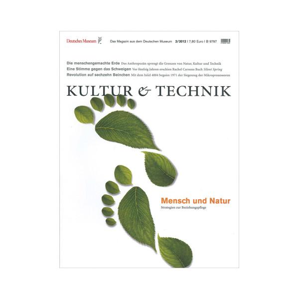 Kultur & Technik 2-2012 Mensch und Natur