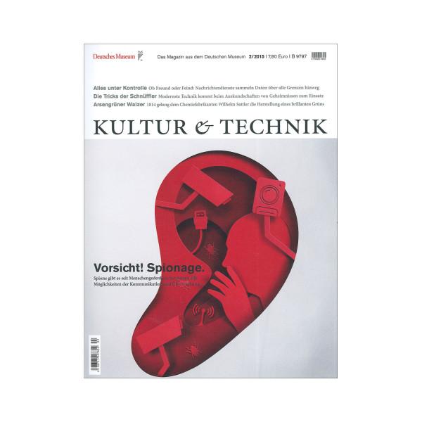 Kultur & Technik 02-2015 Vorsicht! Spionage.