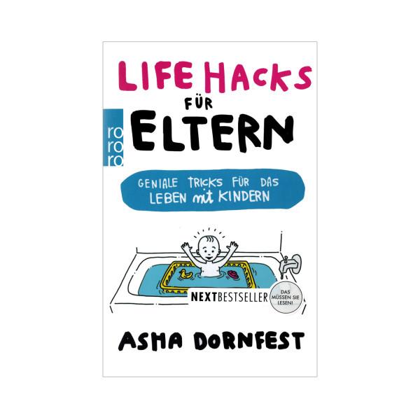 Life Hacks für Eltern - Geniale Tricks für das Leben mit Kindern