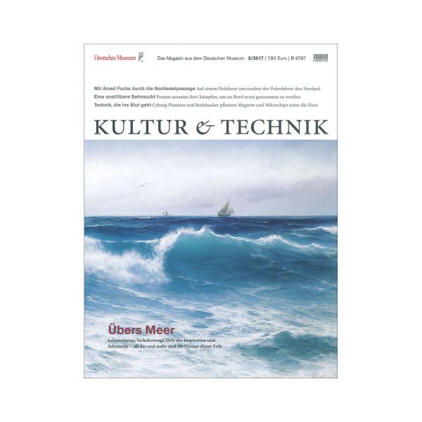 Kultur & Technik 03-2017 Übers Meer