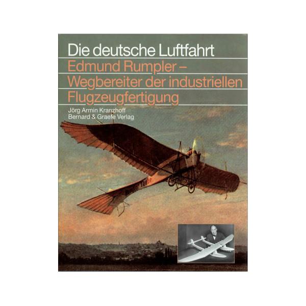 Edmund Rumpler. Wegbereiter der industriellen Flugzeugfertigung.
