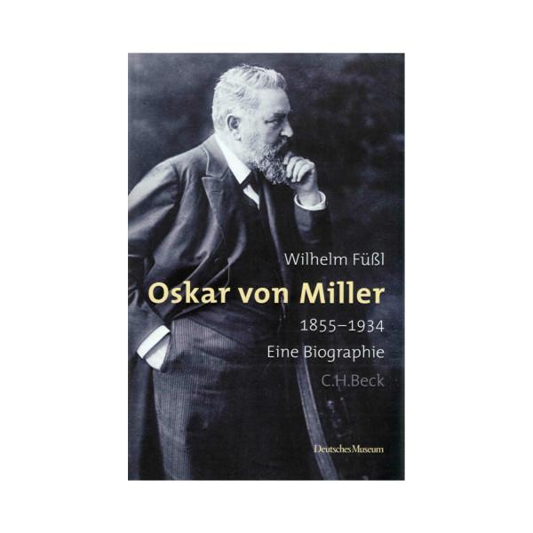 Oskar von Miller. Eine Biographie.