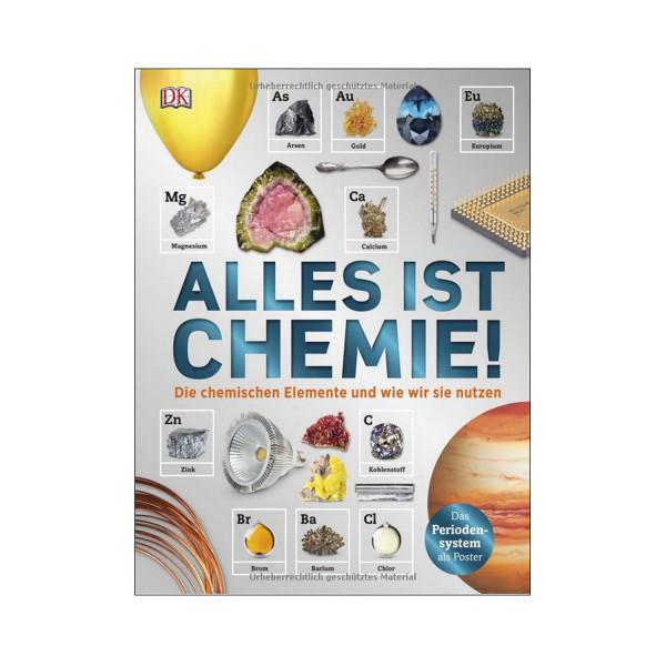 Alles ist Chemie - Die chemischen Elemente und wie wir sie nutzen