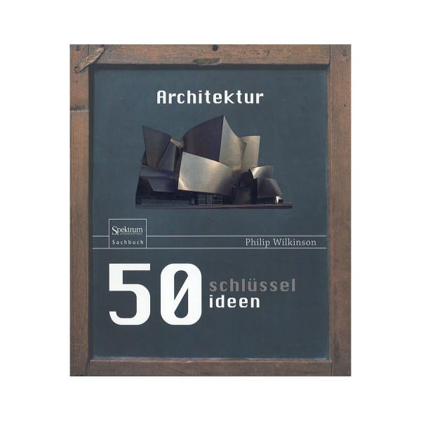 50 Schlüsselindeen Architektur