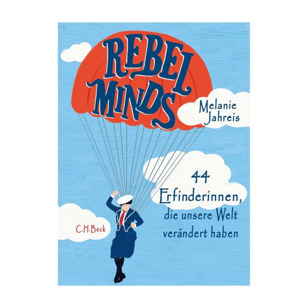 Rebel Minds. 44 Erfinderinnen, die unsere Welt verändert haben