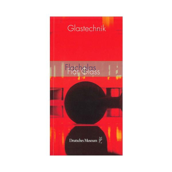 Glastechnik - Flachglas Band 3 (dt./engl.) Museumspreis vor Ort: 8.00 €