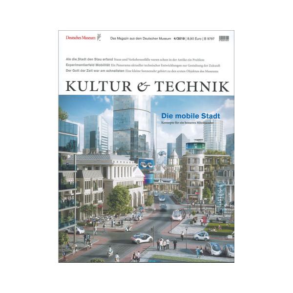 Kultur & Technik 04-2019 Die mobile Stadt