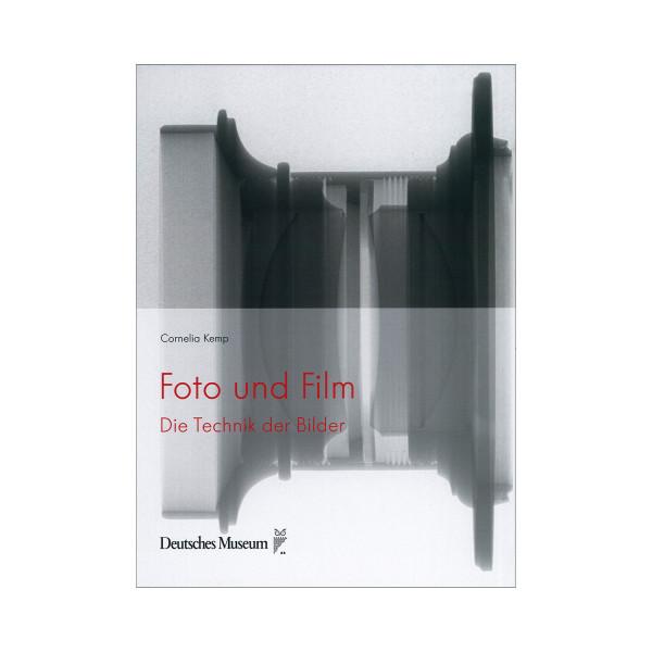 Foto und Film - Die Technik der Bilder. Museumspreis vor Ort: 18,00 €