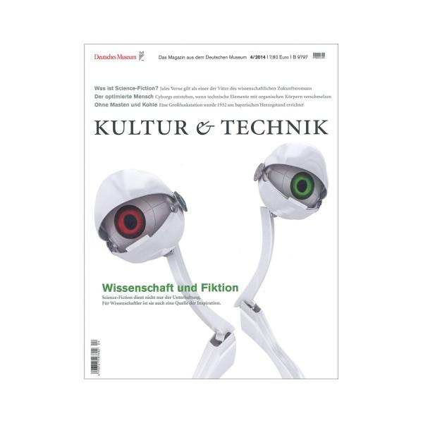 Kultur & Technik 04-2014 Wissenschaft und Fiktion