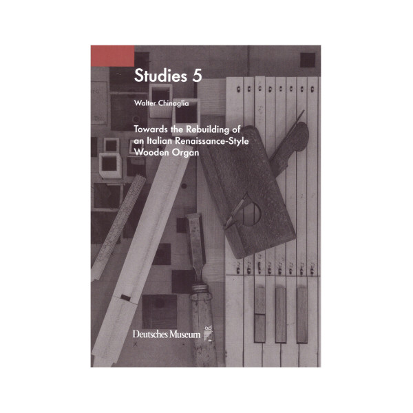 Studies 5: Towards the Rebuilding of an Italian Renaissance-Style Wooden Organ