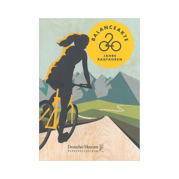 Balanceakte 200 Jahre Radfahren. Museumspreis vor Ort: 15.00 €