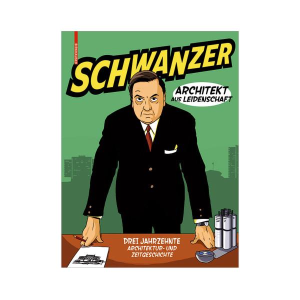 Schwanzer - Architek aus Leidenschaft