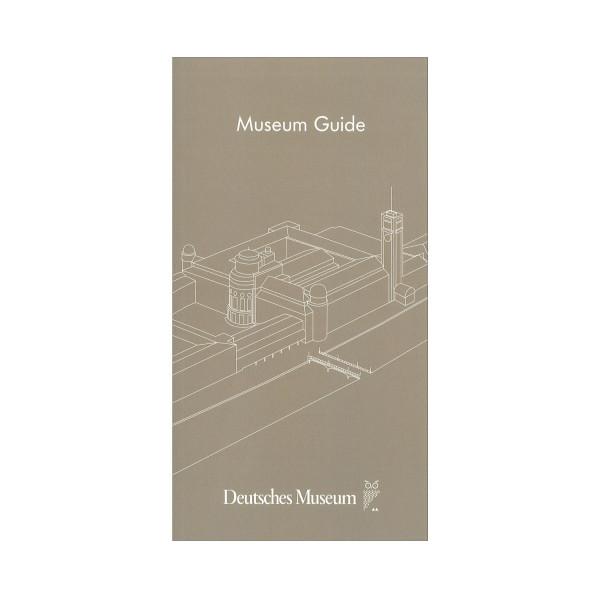 Deutsches Museum Guide (engl.) Museumspreis vor Ort: 7,00 €