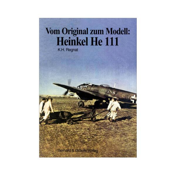 Vom Original zum Modell: Heinkel He 111