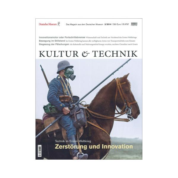 Kultur & Technik 02-2014 Zerstörung und Innovation
